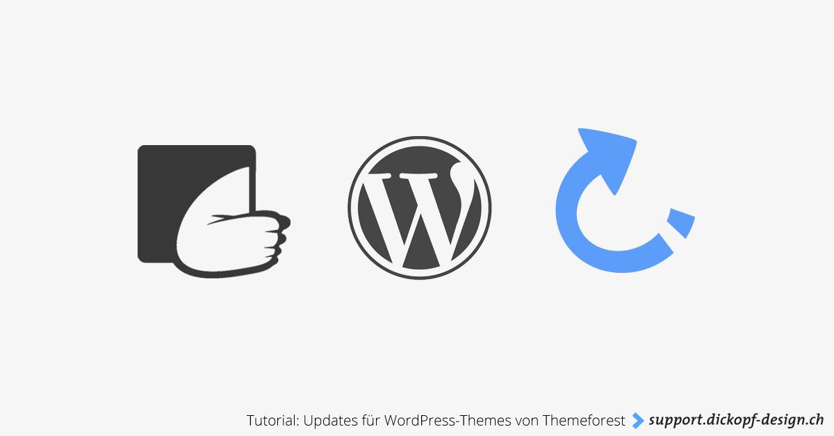 Tutorial: Updates für WordPress-Themes von Themeforest // support.dickopf-design.ch