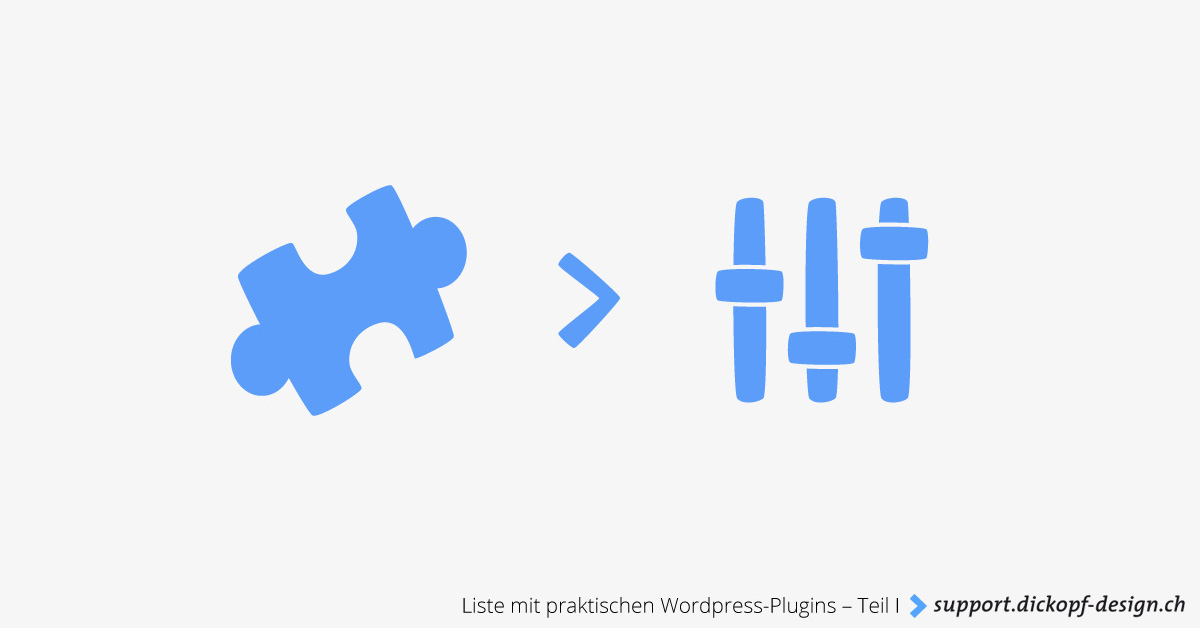 Liste mit praktischen Wordpress-Plugins – Teil I // support.dickopf-design.ch