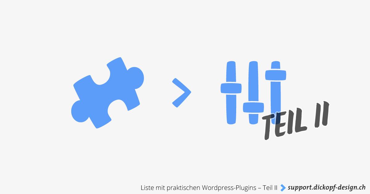 Liste mit praktischen Wordpress-Plugins – Teil II // support.dickopf-design.ch